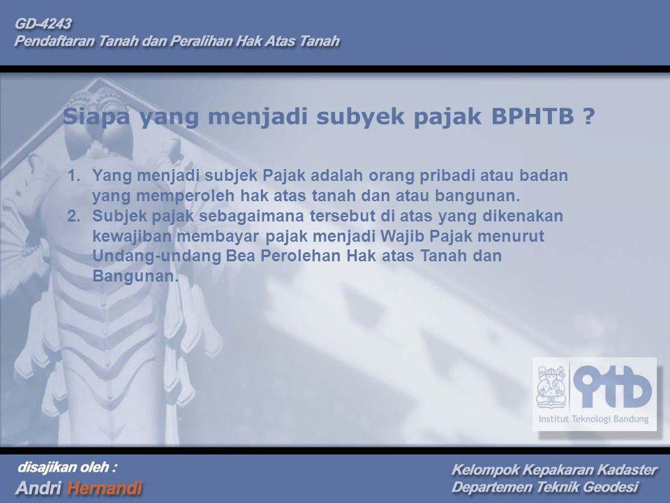 Siapa yang menjadi subyek pajak BPHTB