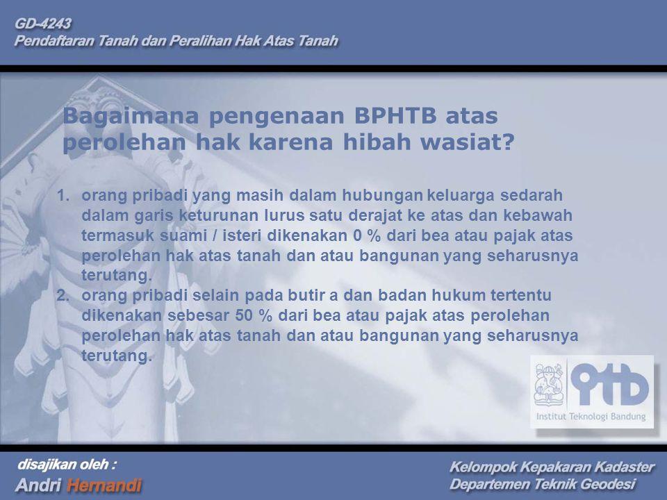 Bagaimana pengenaan BPHTB atas perolehan hak karena hibah wasiat