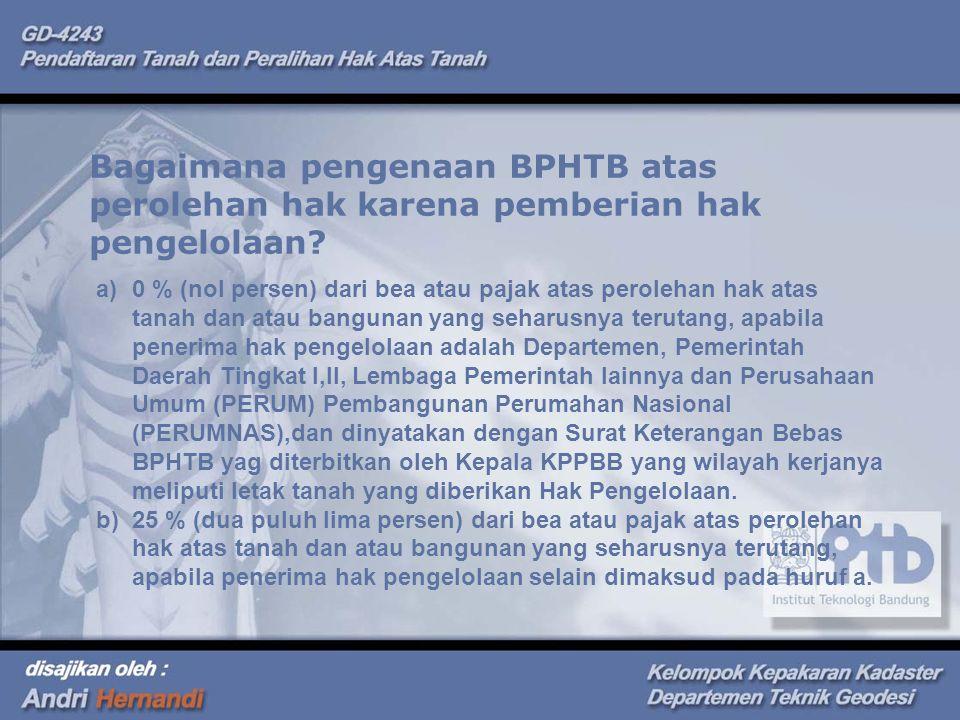 Bagaimana pengenaan BPHTB atas perolehan hak karena pemberian hak pengelolaan