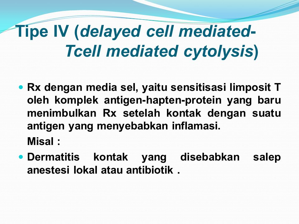 Tipe IV (delayed cell mediated-Tcell mediated cytolysis)