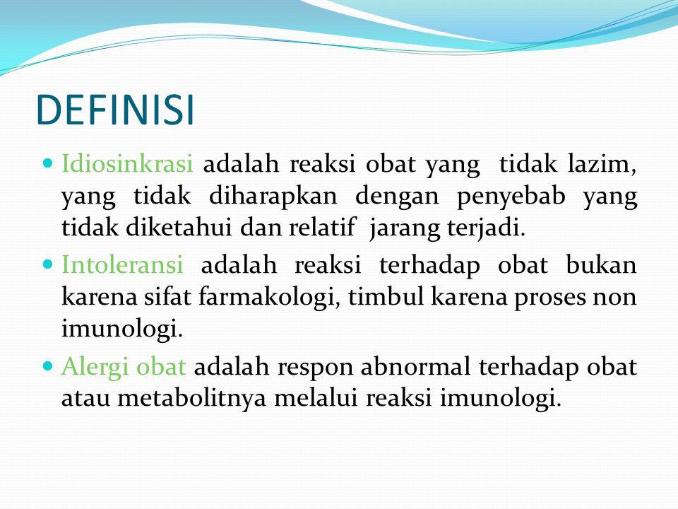 DEFINISI Idiosinkrasi adalah reaksi obat yang tidak lazim, yang tidak diharapkan dengan penyebab yang tidak diketahui dan relatif jarang terjadi.