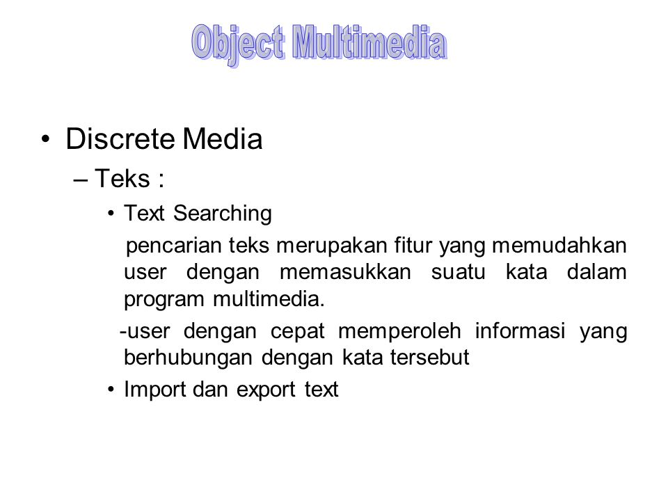 Object Multimedia Discrete Media Teks : Text Searching