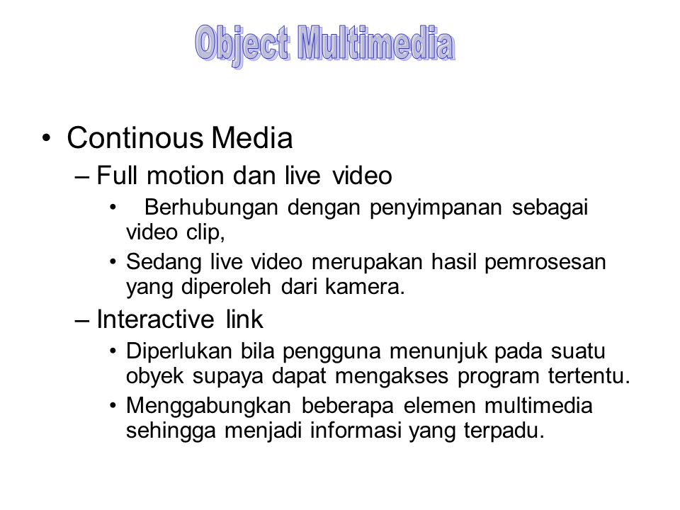 Object Multimedia Continous Media Full motion dan live video