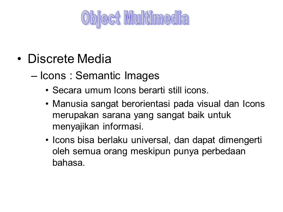 Object Multimedia Discrete Media Icons : Semantic Images