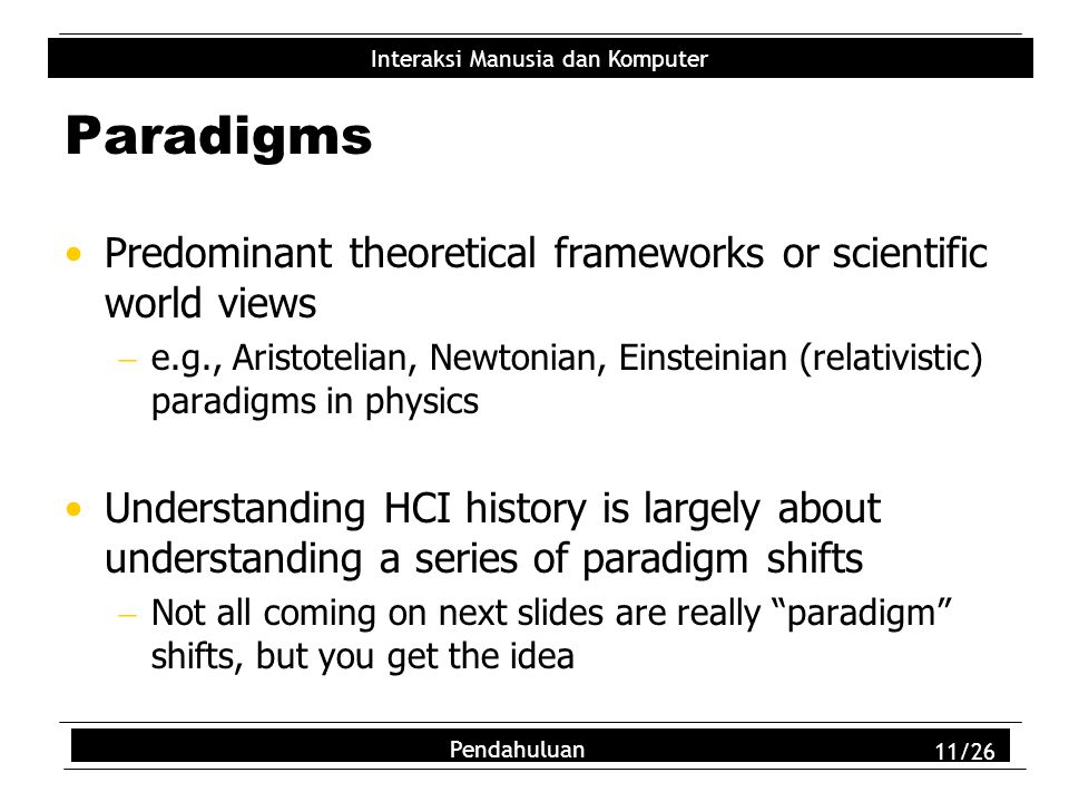 Paradigms Predominant theoretical frameworks or scientific world views