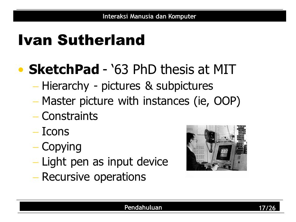 Ivan Sutherland SketchPad - '63 PhD thesis at MIT
