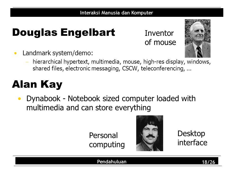 Douglas Engelbart Alan Kay Inventor of mouse