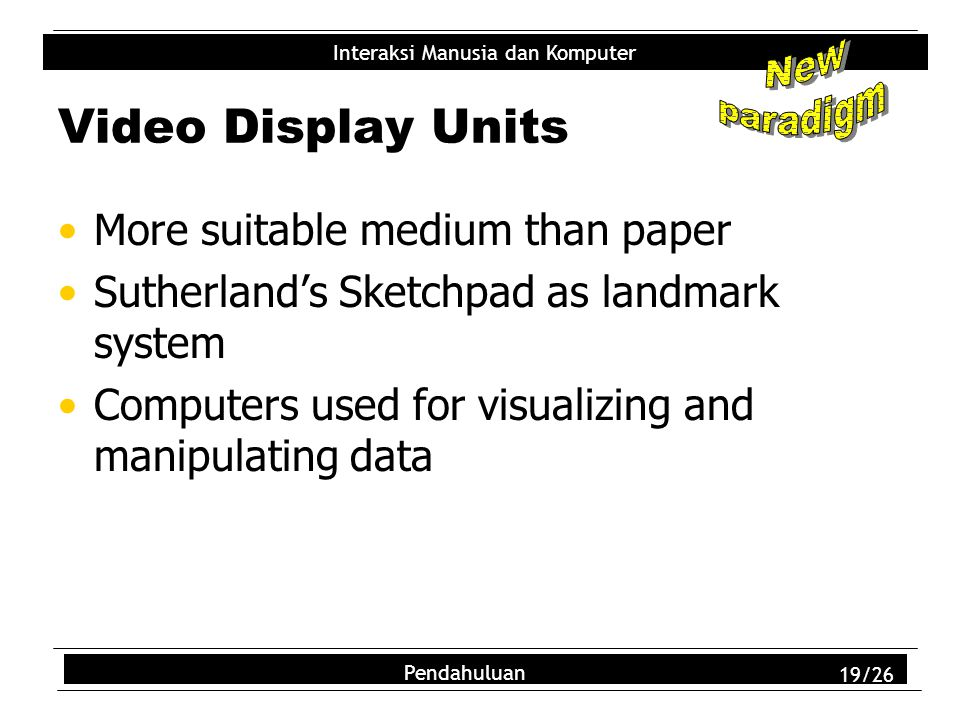 Video Display Units More suitable medium than paper