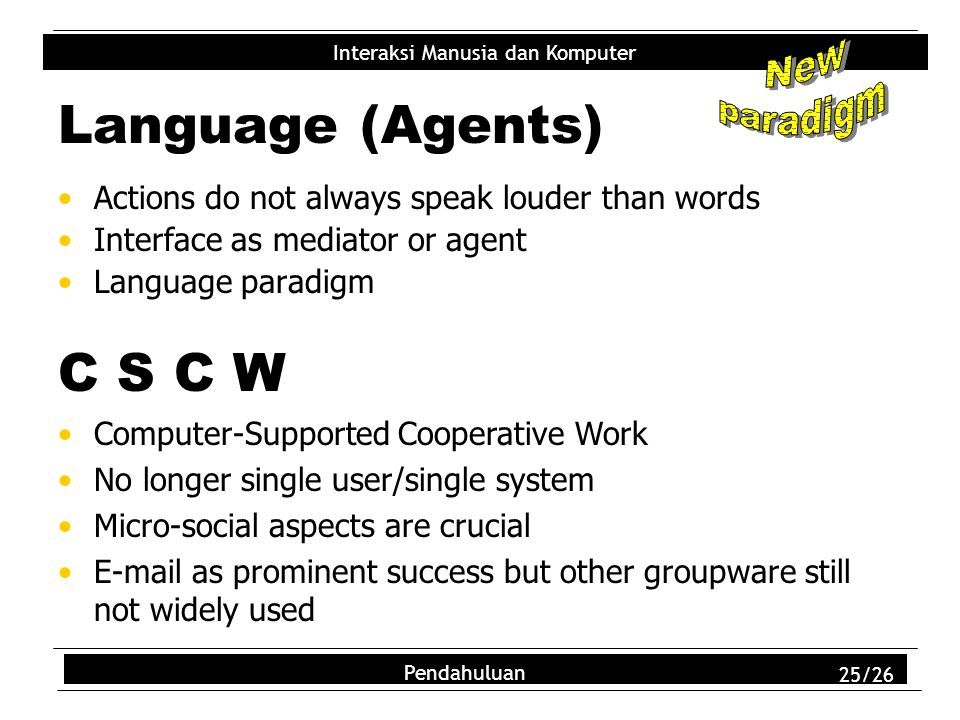 Language (Agents) C S C W New paradigm