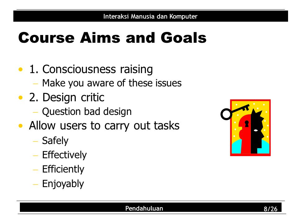 Course Aims and Goals 1. Consciousness raising 2. Design critic