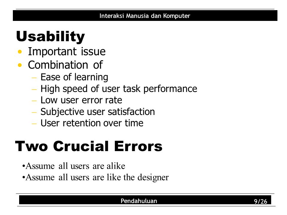 Usability Two Crucial Errors Important issue Combination of