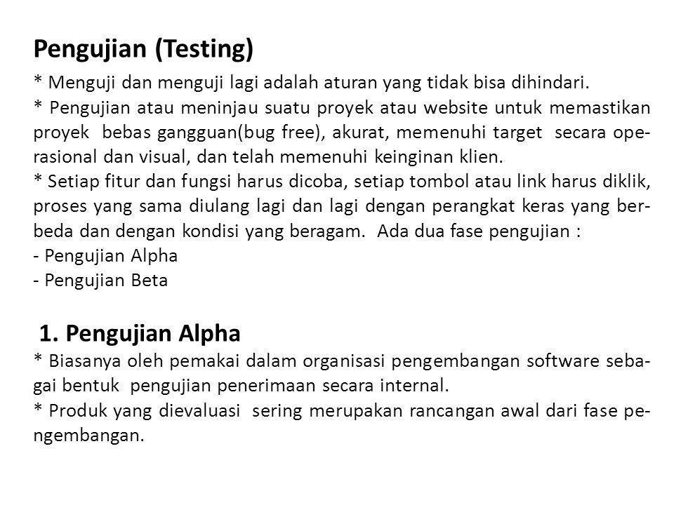 Pengujian (Testing) 1. Pengujian Alpha