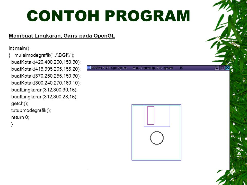 CONTOH PROGRAM Membuat Lingkaran, Garis pada OpenGL int main()