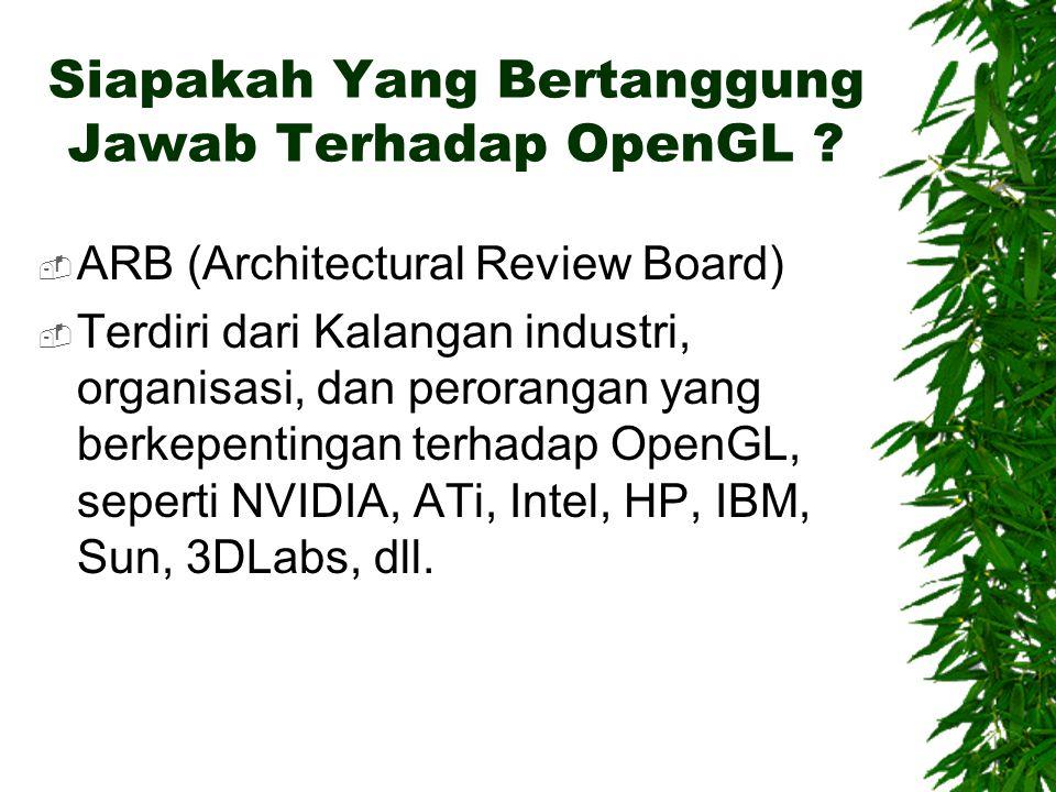 Siapakah Yang Bertanggung Jawab Terhadap OpenGL