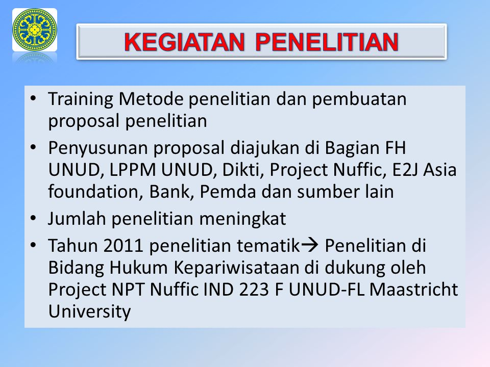 KEGIATAN PENELITIAN Training Metode penelitian dan pembuatan proposal penelitian.