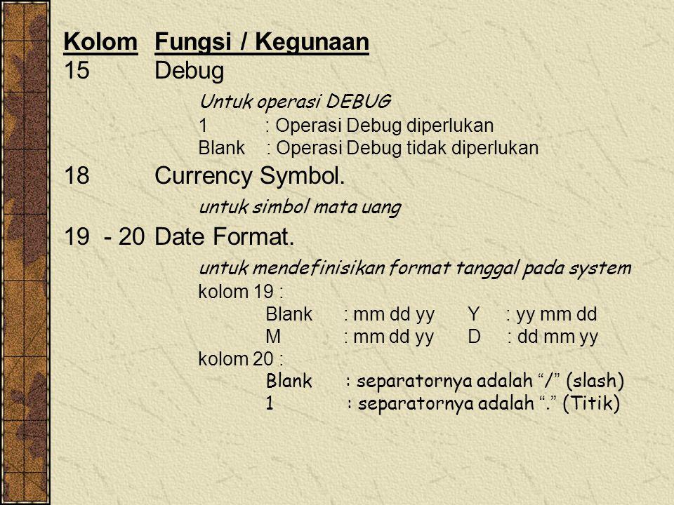 Kolom Fungsi / Kegunaan 15 Debug Untuk operasi DEBUG