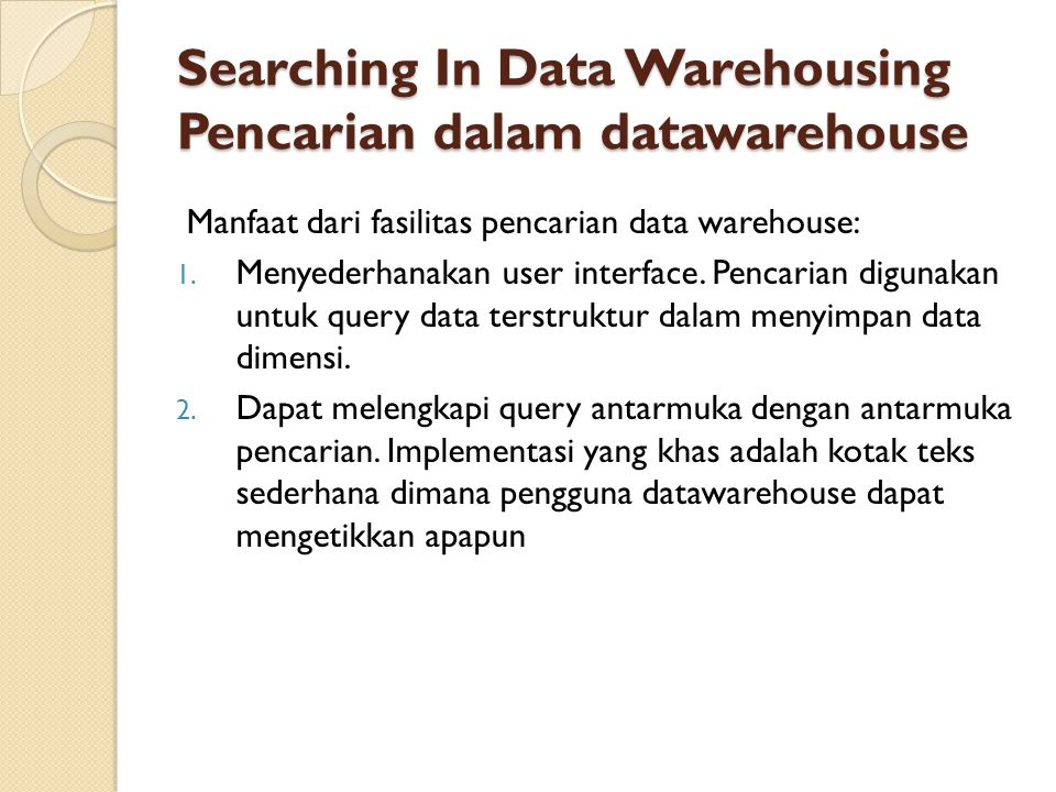 Searching In Data Warehousing Pencarian dalam datawarehouse