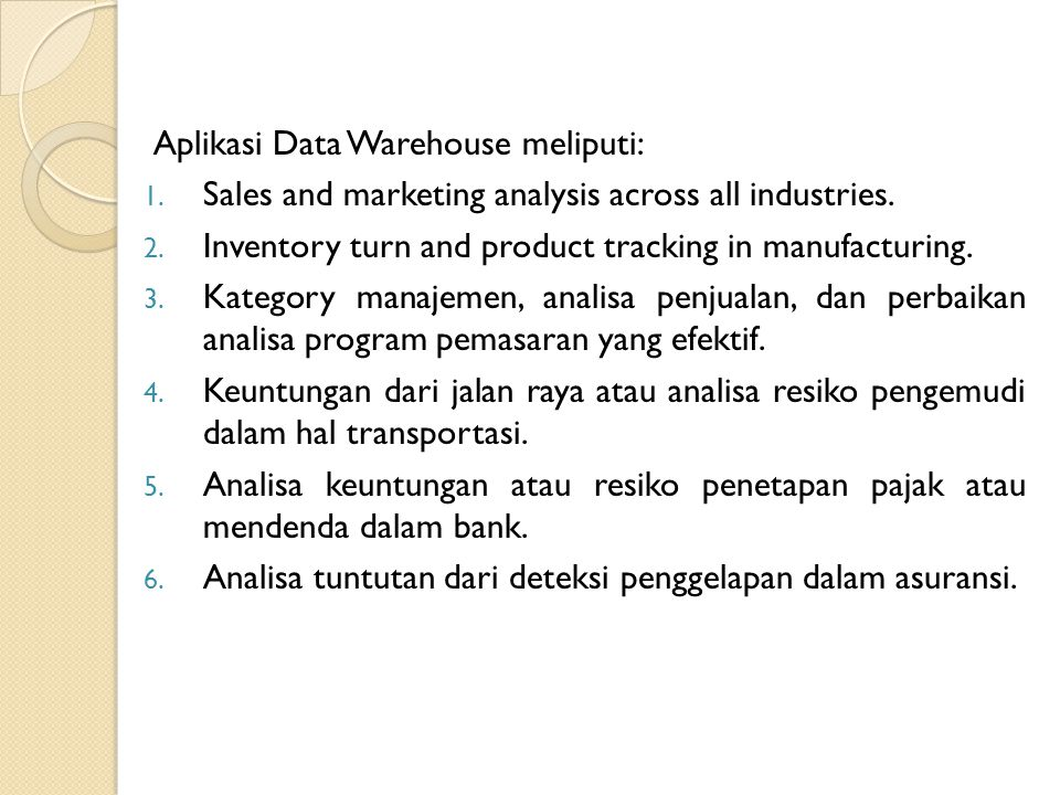 Aplikasi Data Warehouse meliputi: