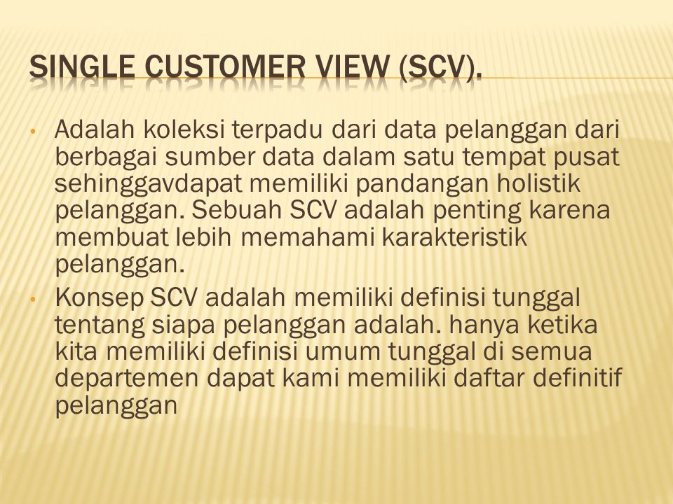 Single Customer View (SCV).