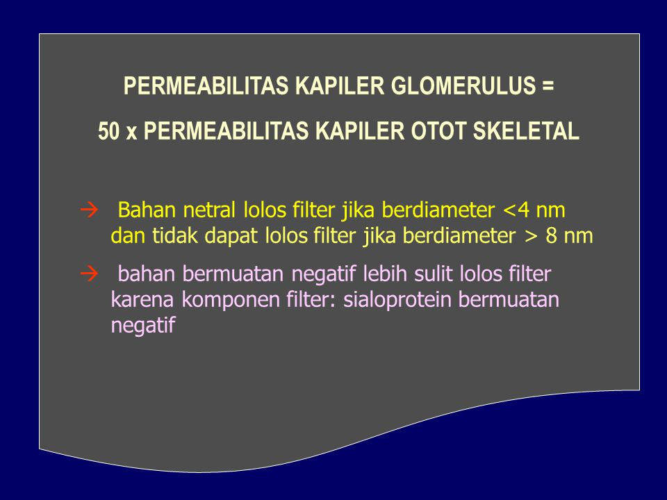 PERMEABILITAS KAPILER GLOMERULUS =