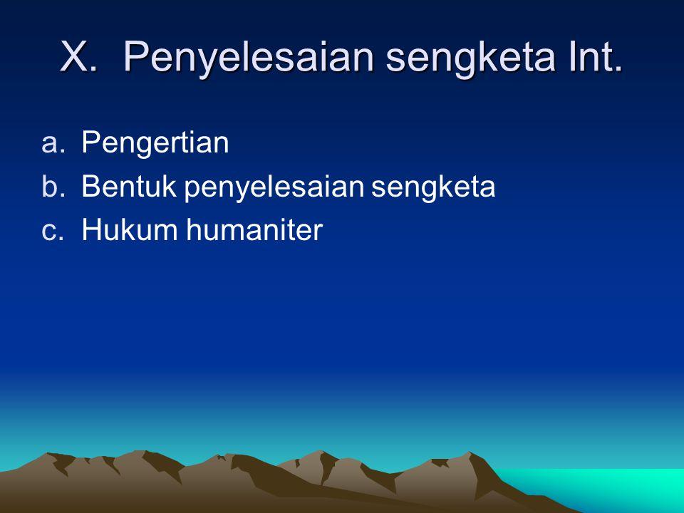 X. Penyelesaian sengketa Int.
