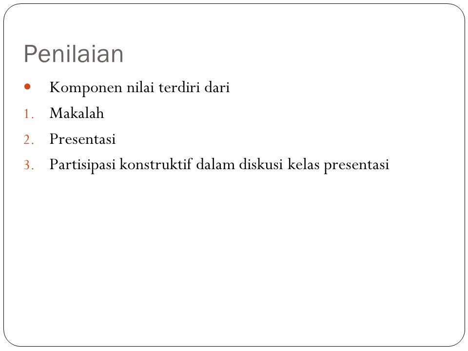 Penilaian Komponen nilai terdiri dari Makalah Presentasi