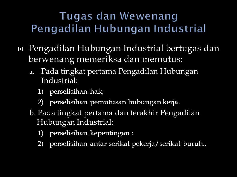 Tugas dan Wewenang Pengadilan Hubungan Industrial