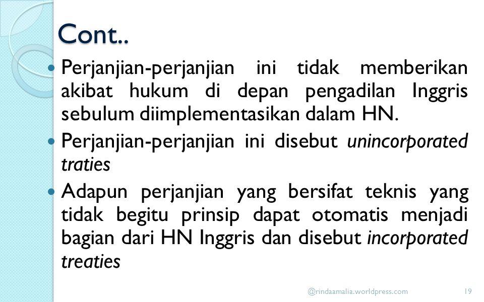Cont.. Perjanjian-perjanjian ini tidak memberikan akibat hukum di depan pengadilan Inggris sebulum diimplementasikan dalam HN.