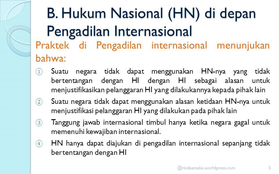 B. Hukum Nasional (HN) di depan Pengadilan Internasional