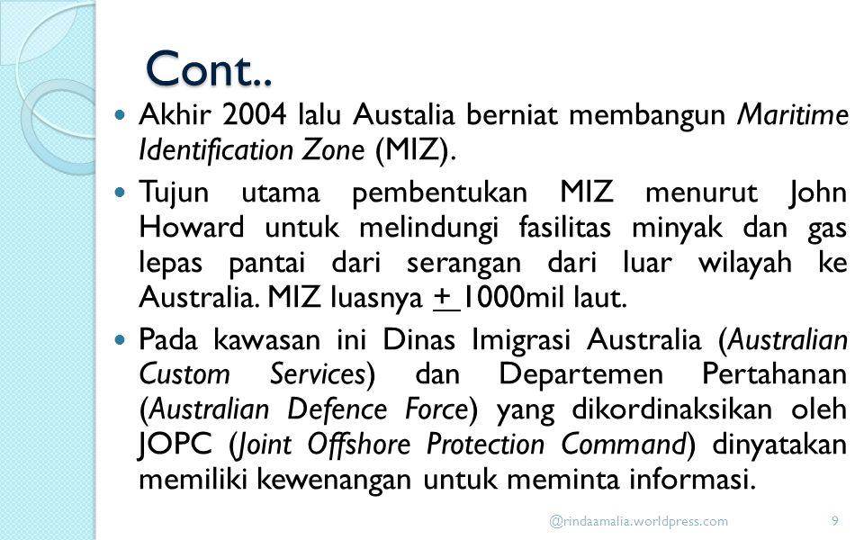 Cont.. Akhir 2004 lalu Austalia berniat membangun Maritime Identification Zone (MIZ).