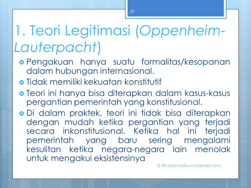 1. Teori Legitimasi (Oppenheim-Lauterpacht)