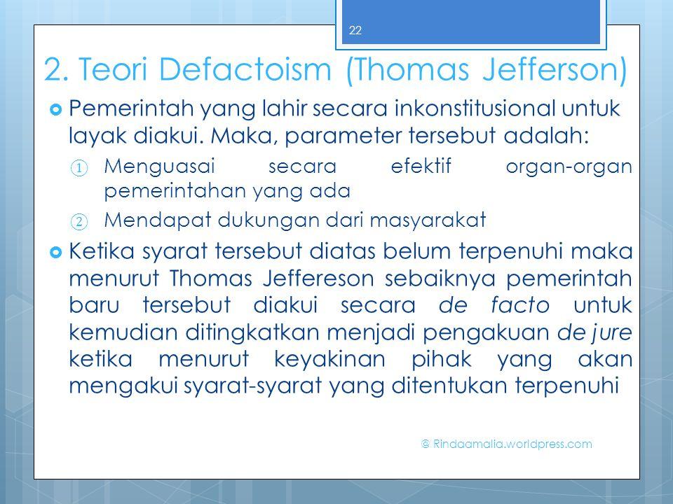 2. Teori Defactoism (Thomas Jefferson)