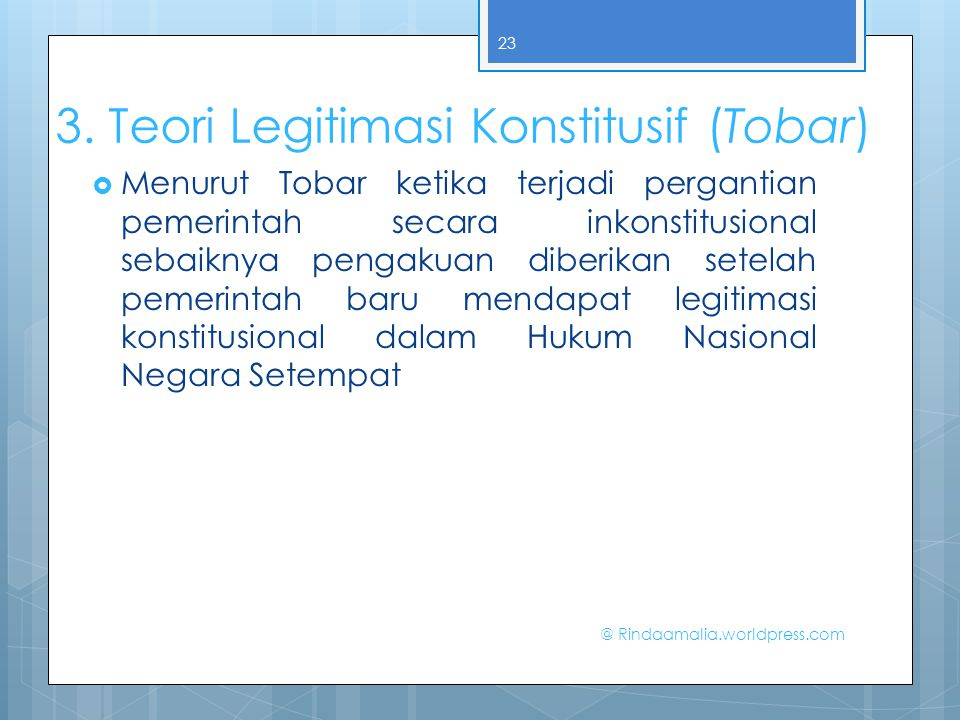 3. Teori Legitimasi Konstitusif (Tobar)