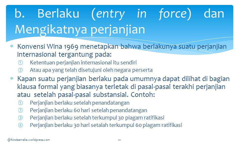 b. Berlaku (entry in force) dan Mengikatnya perjanjian