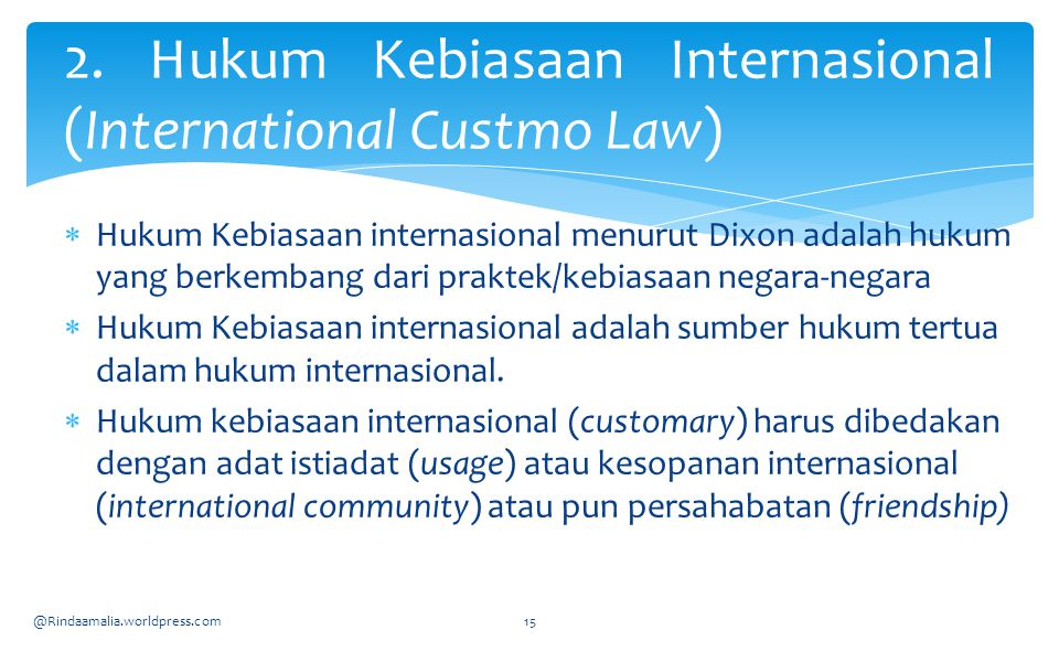 2. Hukum Kebiasaan Internasional (International Custmo Law)