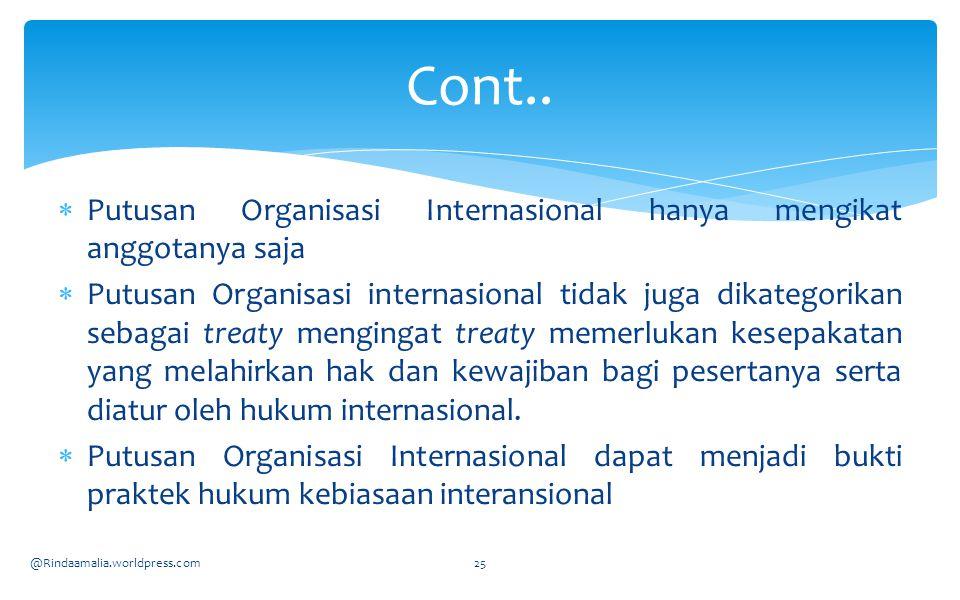 Cont.. Putusan Organisasi Internasional hanya mengikat anggotanya saja