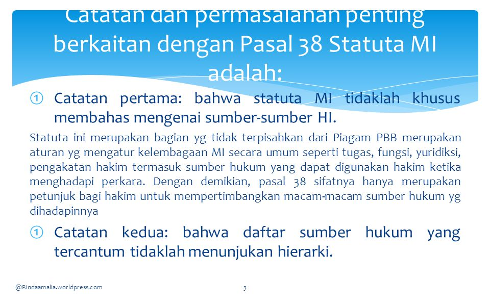 Catatan dan permasalahan penting berkaitan dengan Pasal 38 Statuta MI adalah: