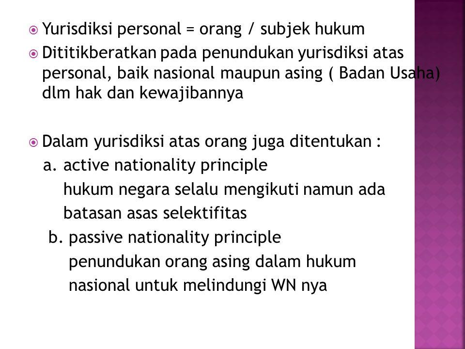 Yurisdiksi personal = orang / subjek hukum