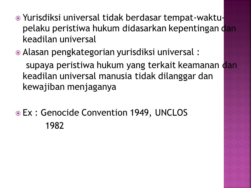 Yurisdiksi universal tidak berdasar tempat-waktu- pelaku peristiwa hukum didasarkan kepentingan dan keadilan universal