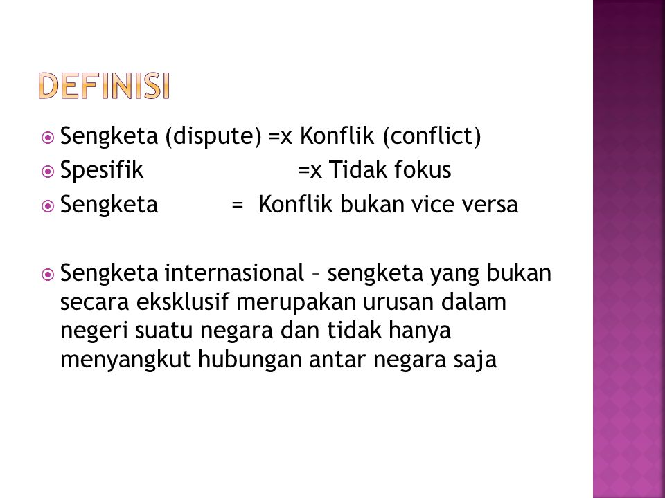 DEFINISI Sengketa (dispute) =x Konflik (conflict)