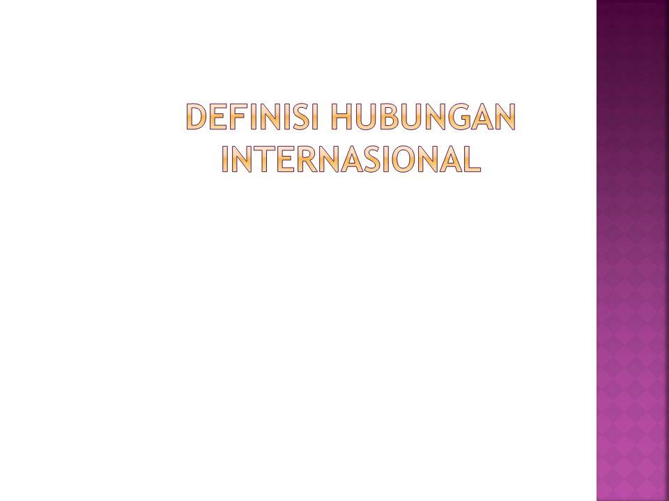 DEFINISI HUBUNGAN INTERNASIONAL