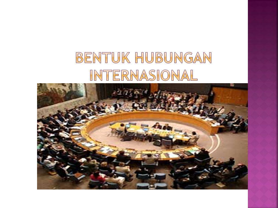 BENTUK HUBUNGAN INTERNASIONAL