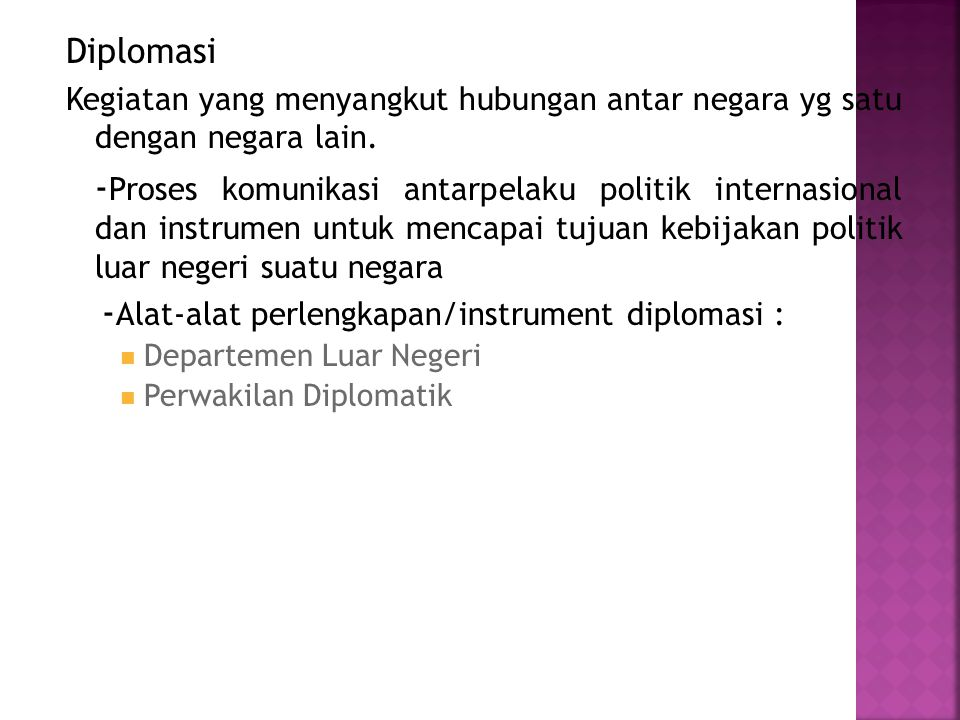 -Alat-alat perlengkapan/instrument diplomasi :