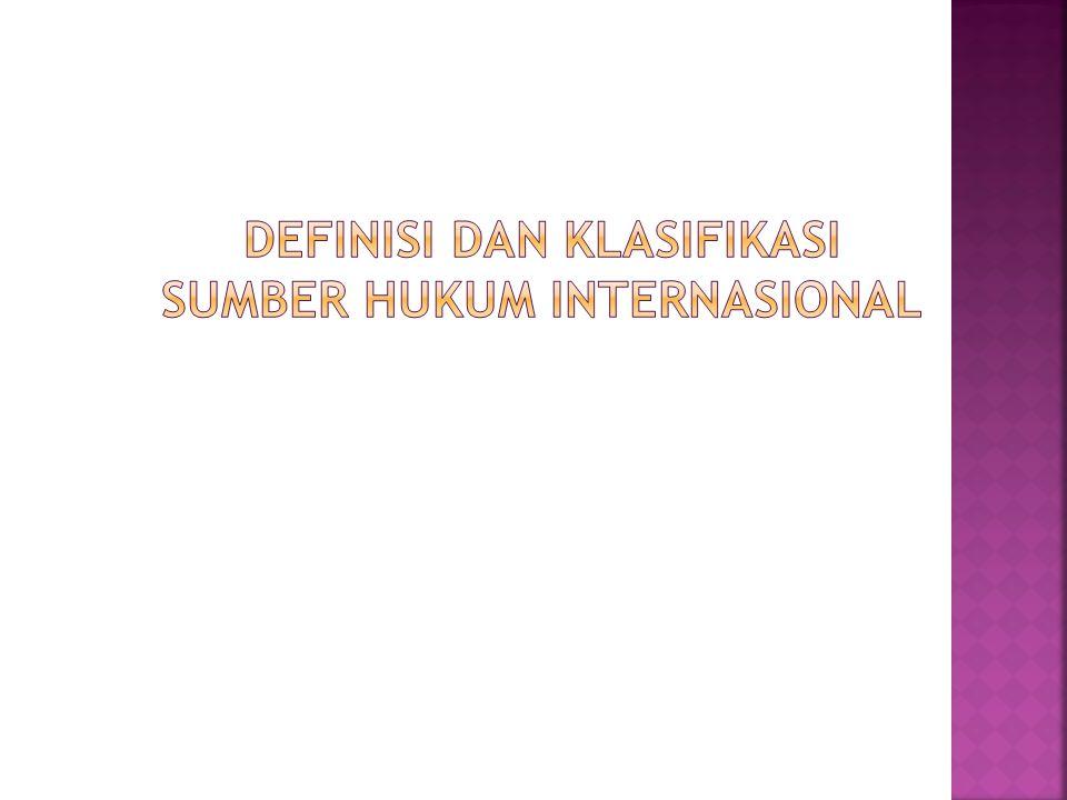 Definisi dan Klasifikasi Sumber Hukum Internasional