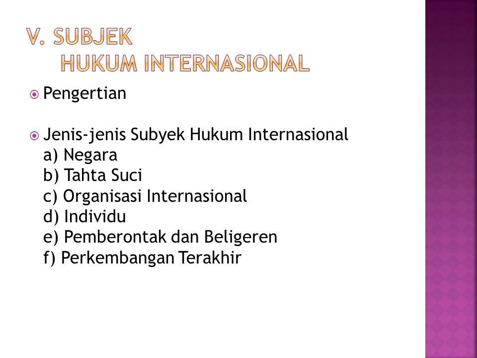V. Subjek Hukum Internasional