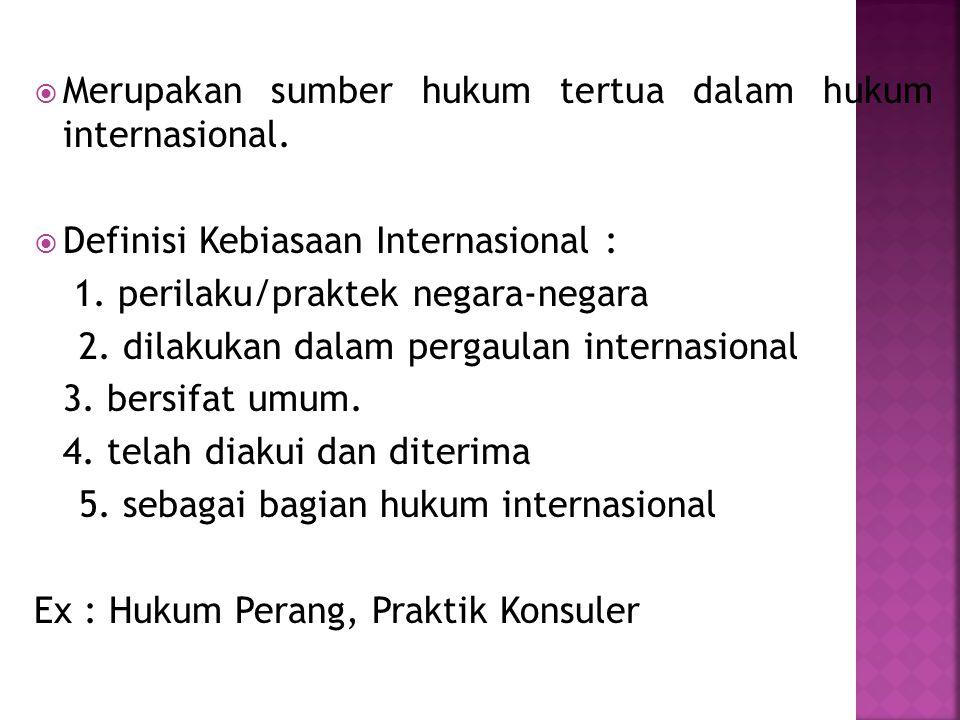Merupakan sumber hukum tertua dalam hukum internasional.