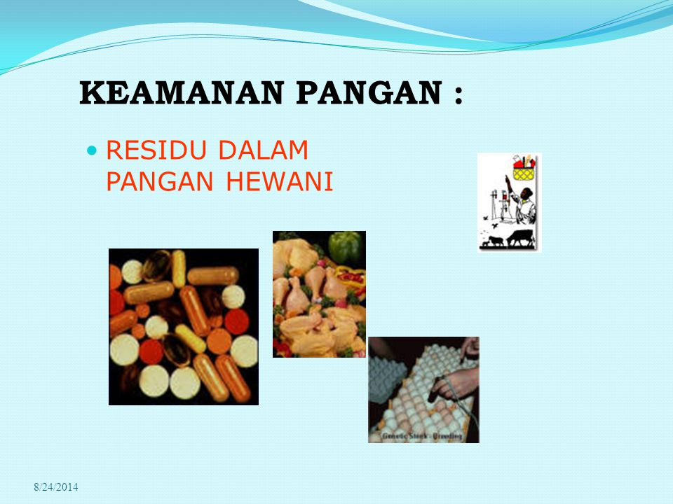 * 07/16/96 KEAMANAN PANGAN : RESIDU DALAM PANGAN HEWANI 4/6/2017 *