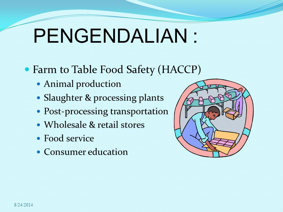 PENGENDALIAN : Farm to Table Food Safety (HACCP) Animal production
