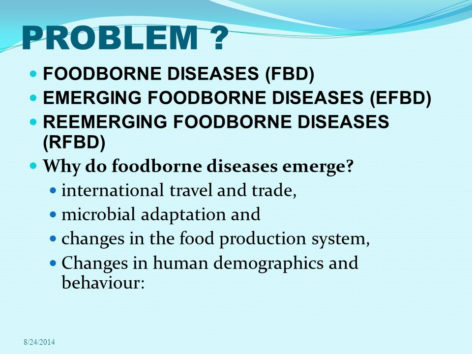 PROBLEM FOODBORNE DISEASES (FBD) EMERGING FOODBORNE DISEASES (EFBD)