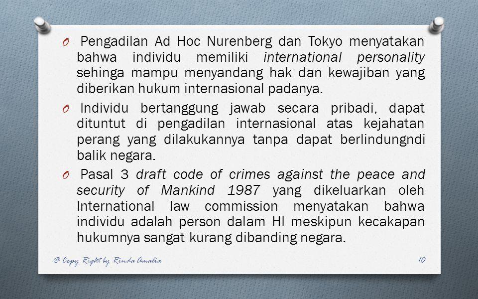 Pengadilan Ad Hoc Nurenberg dan Tokyo menyatakan bahwa individu memiliki international personality sehinga mampu menyandang hak dan kewajiban yang diberikan hukum internasional padanya.